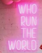 Who Run The World Handmade Art Neon Sign