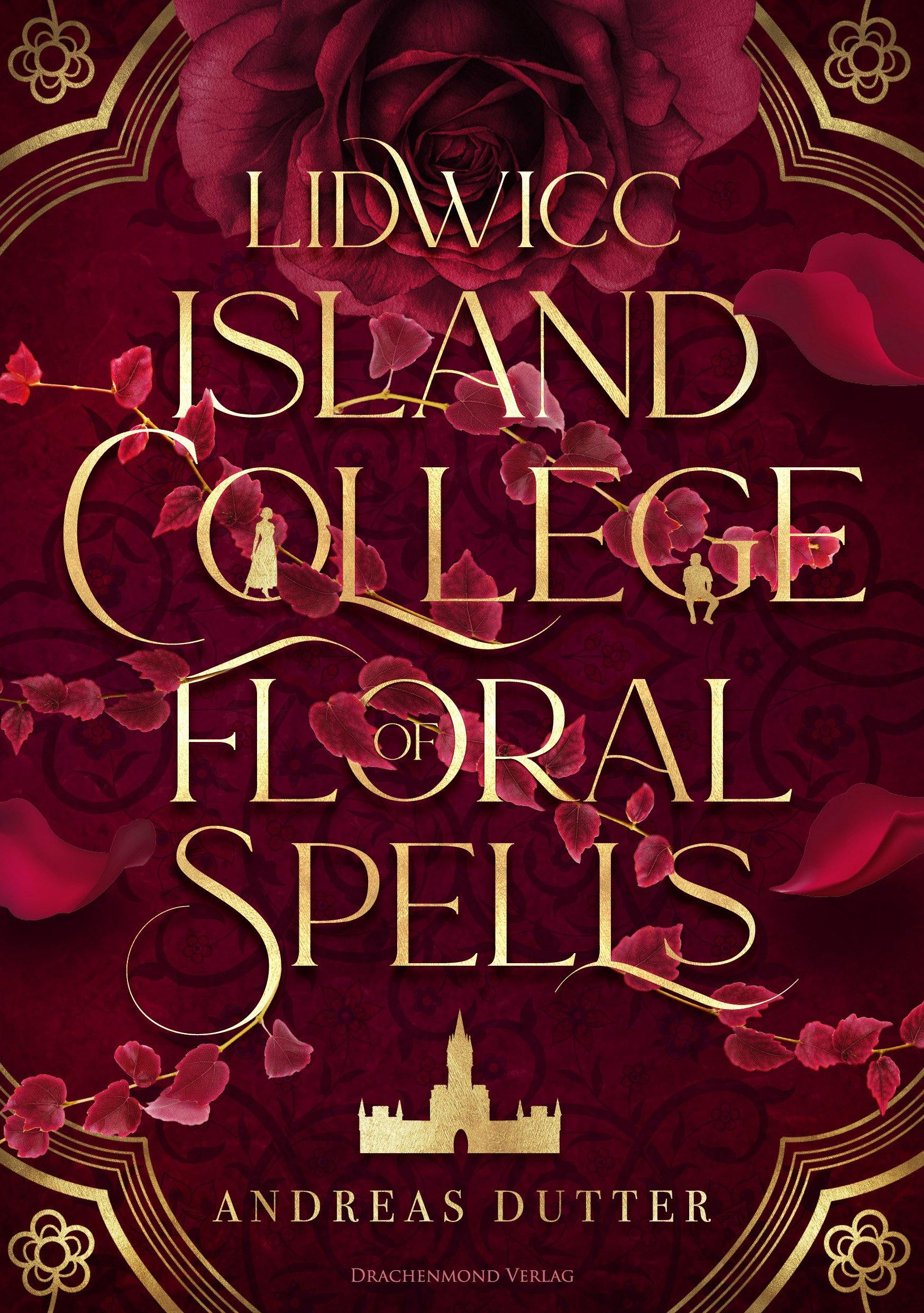 Lidwicc Island College of Floral Spells - Drachenmond Verlag