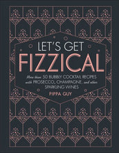 Load image into Gallery viewer, Let's Get Fizzical Cocktail Book