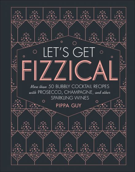 Let's Get Fizzical Cocktail Book