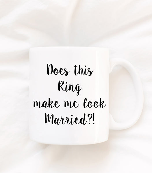Does This Ring Make Me Look Married? Mug