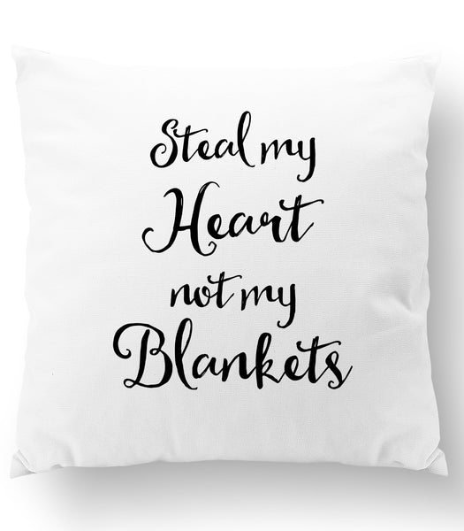 Steal My Heart Not My Blankets Throw Pillow Cover