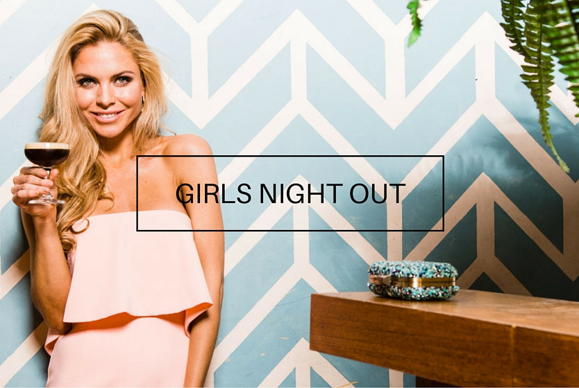 Girls Night Out | Her Wardrobe