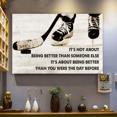 Hockey - It's not about being better than someone else canvas print wall art