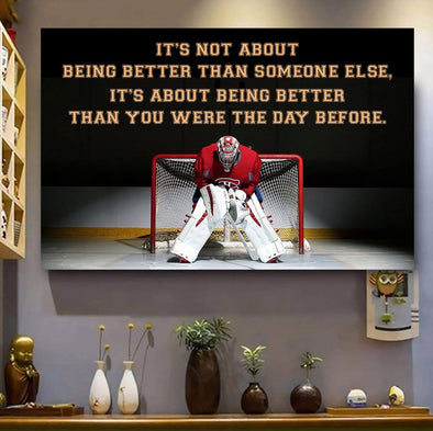 It's not about being better than someone Hockey Goalie Canvas Prints Wall Art #030221l