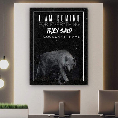 Wolf I'm Coming For Everything Canvas Prints