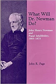 What Will Dr. Newman Do?  John Henry Newman and Papal Infallibility