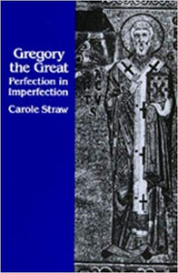 Gregory The Great (perfection in imperfection)