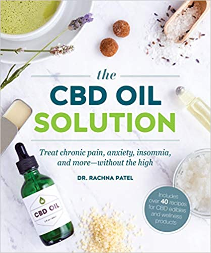 CBD Solution: Treat Chronic Pain, Anxiety, Insomnia, and More Without the High