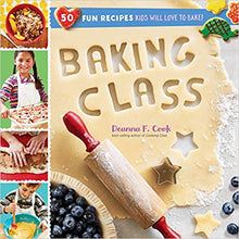 Load image into Gallery viewer, Baking Class: 50 Fun Recipes Kids Will Love to Bake!