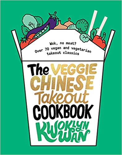The Veggie Chinese Takeout Cookbook: Wok, No Meat?