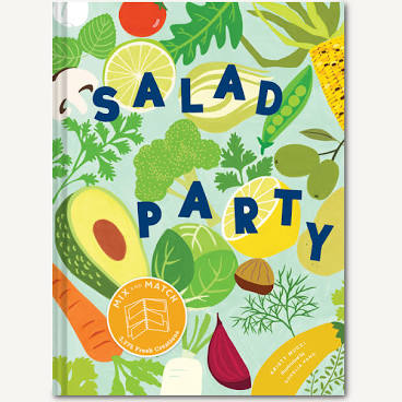 Salad Party:Mix and Match to Make 3,375 Fresh Creations