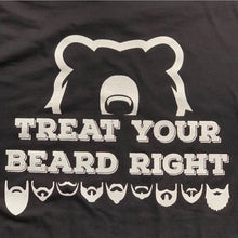 Load image into Gallery viewer, Treat Your Beard Right T-Shirt