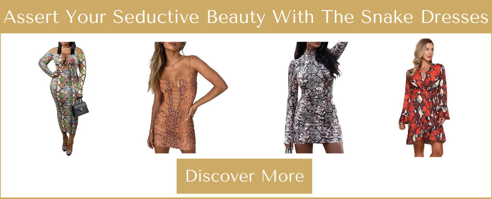 Assert Your Seductive Beauty With The Snake Dresses
