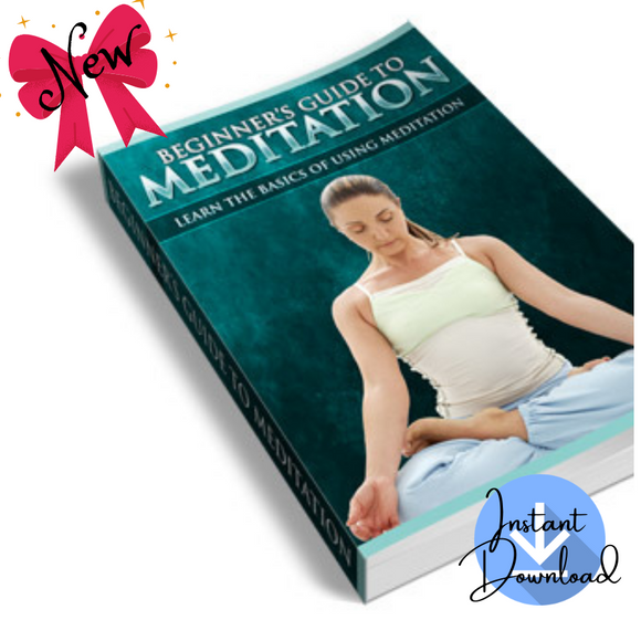 Beginners Guide To Meditation (55 Pages) - Digital Download