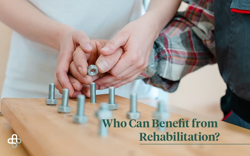 who can benefit from rehabilitation?
