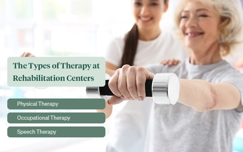 the types of therapy at rehabilitation centers