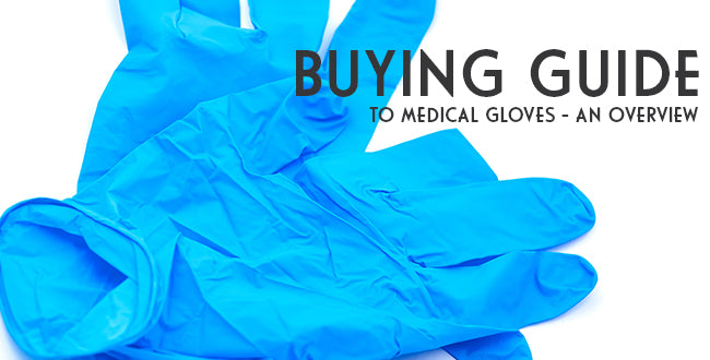 Buying Guide To Medical Gloves- An Overview