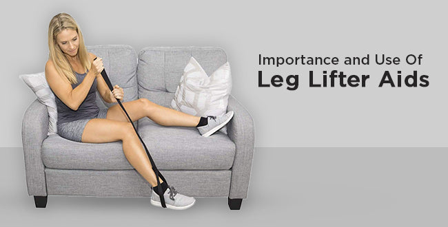 Importance And Use Of Leg Lifter Aids