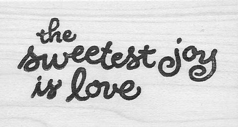The Sweetest Joy (rubber stamp)