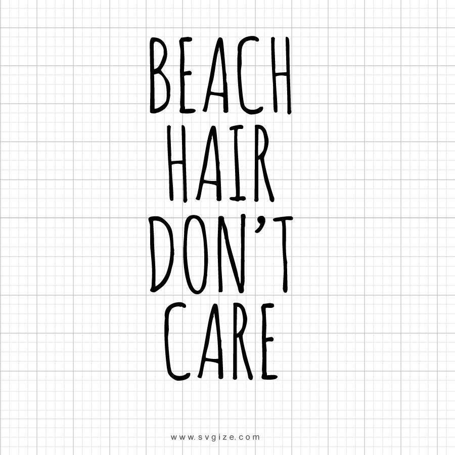 Beach Hair Don't Care Svg Saying - svgize