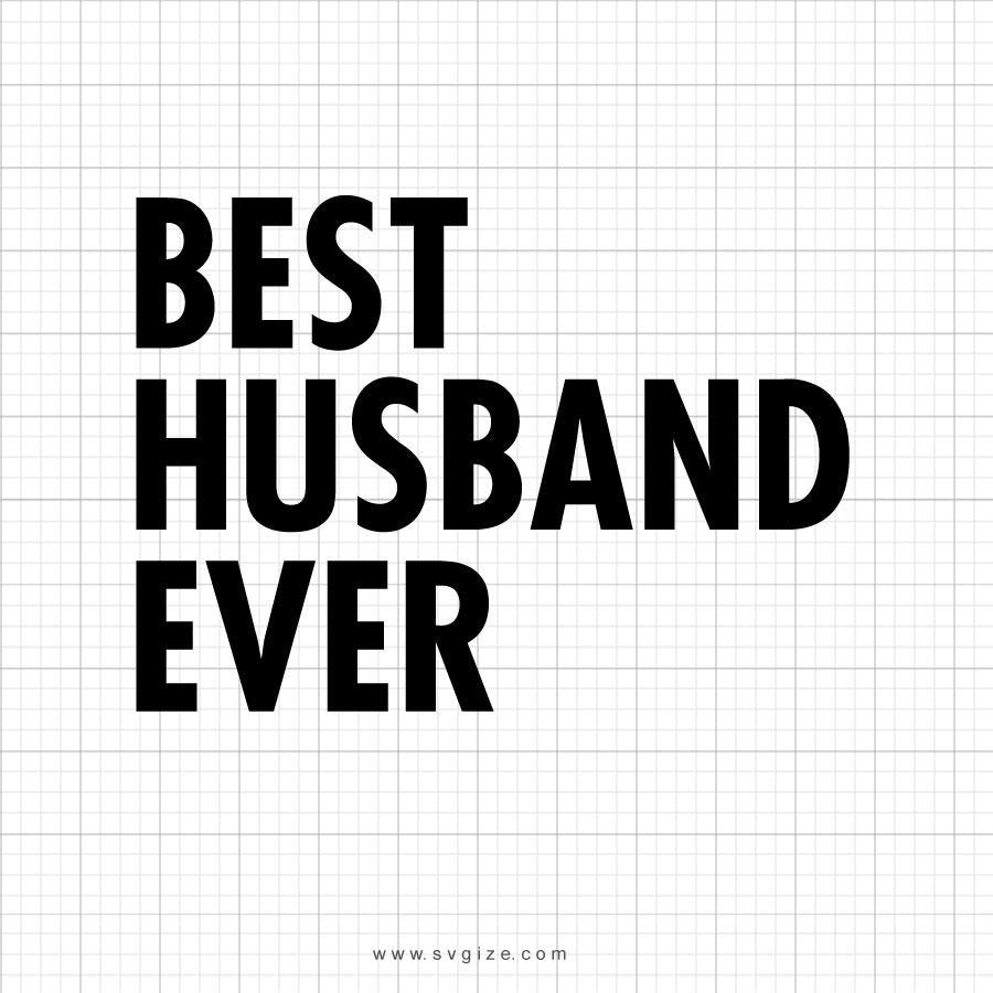 Best Husband Ever Svg Saying - svgize