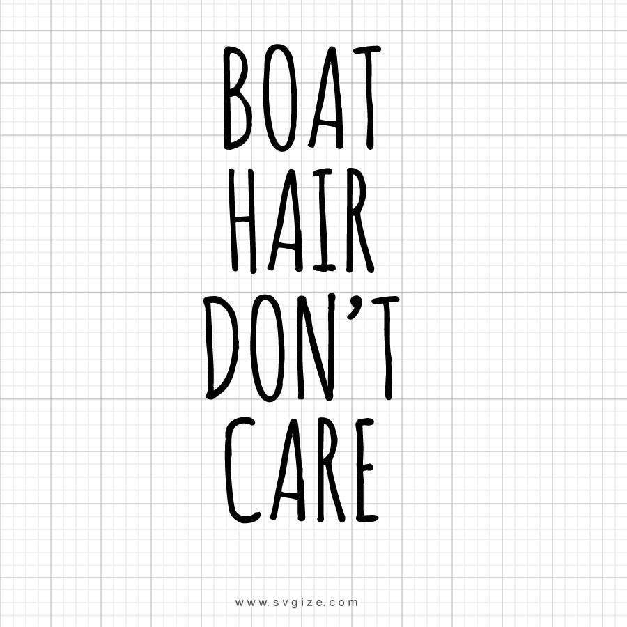 Boat Hair Don't Care Svg Saying - svgize