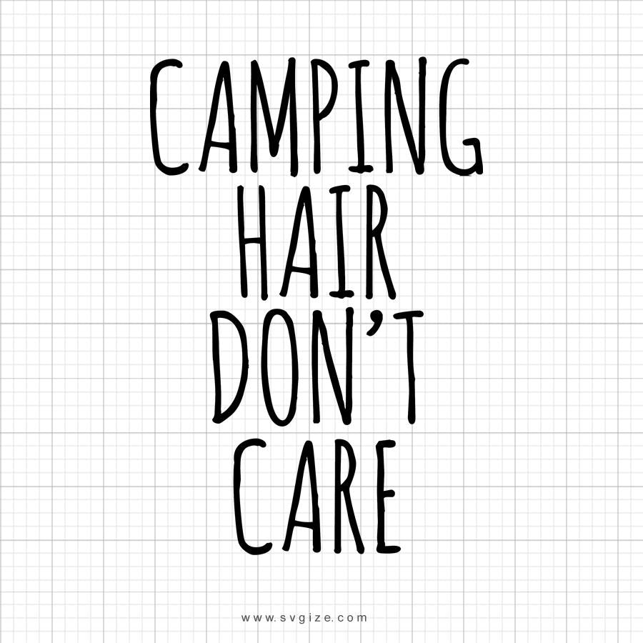 Camping Hair Don't Care Svg Saying - svgize