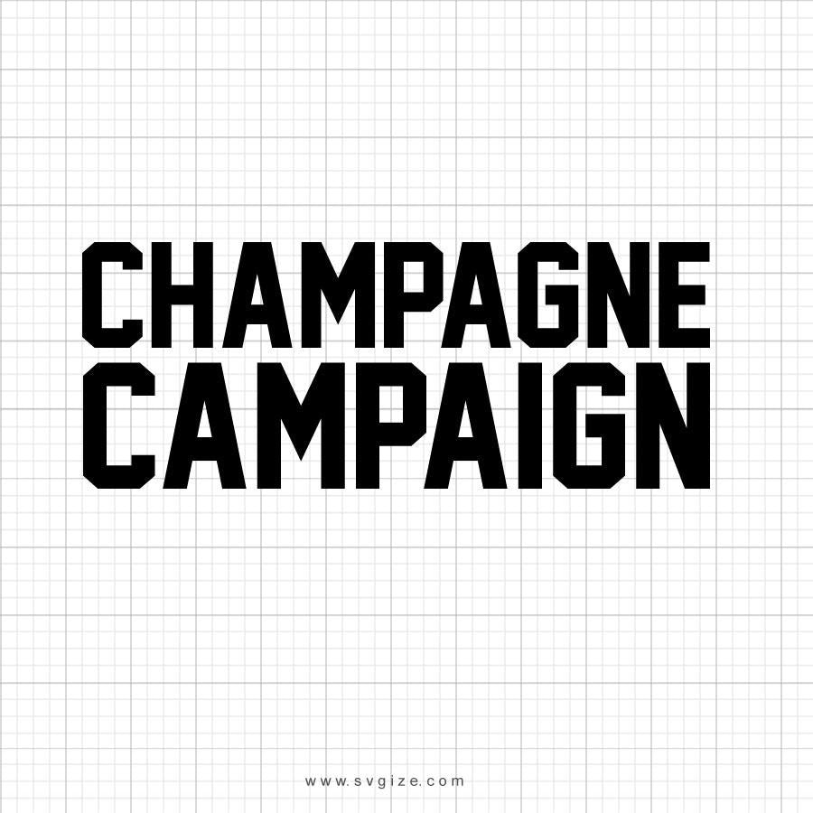 Champagne Campaign Svg Saying - svgize