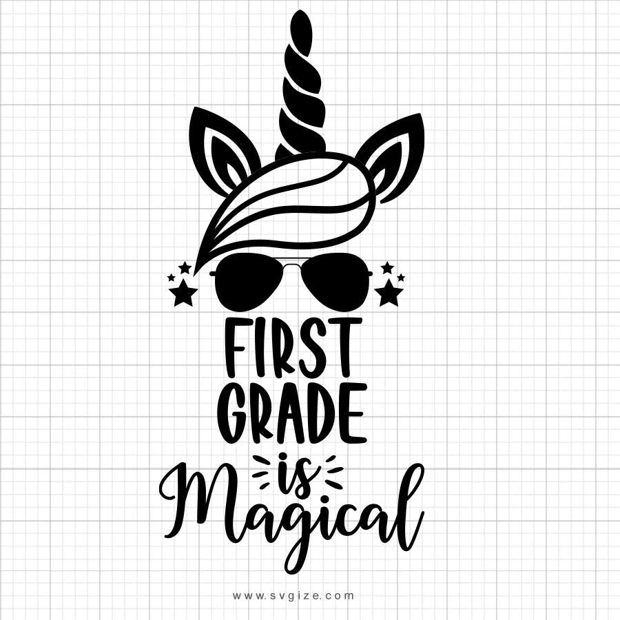 First Grade Is Magical SVG Saying - svgize