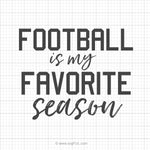 Football Is My Favorite Season SVG Saying