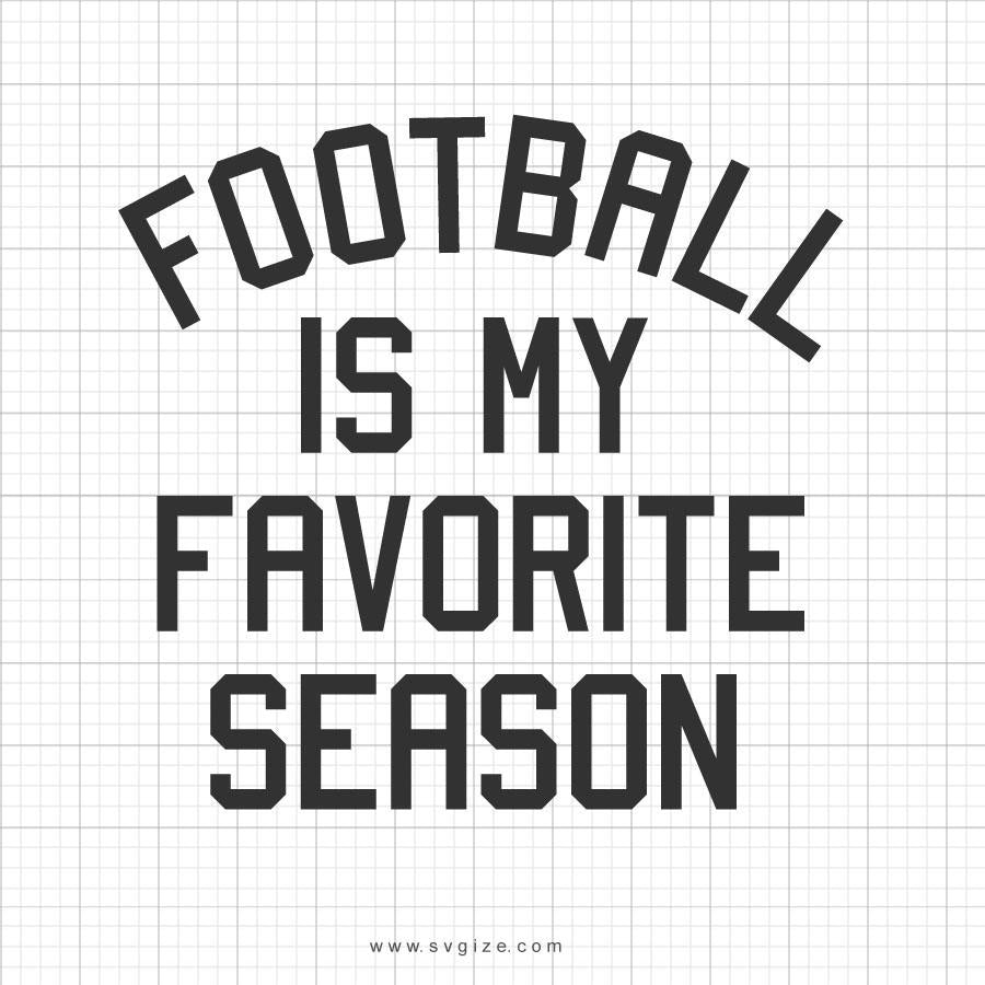 Football Is My Favorite Season Svg Saying - svgize