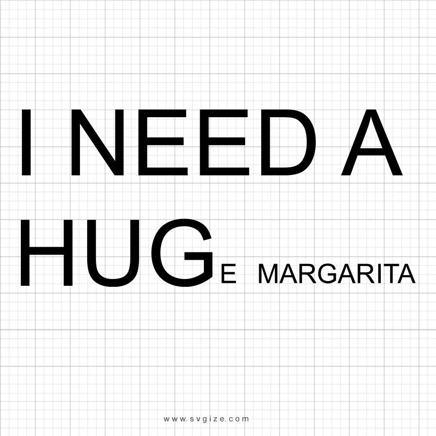 I Need A Huge Margarita Svg, Drinking SVG, Margarita Svg SVG Cut File, DXF Cut File, Clipart, Printable, Silhouette, Svg, Dxf, Png, Cricut - ClipartAccess