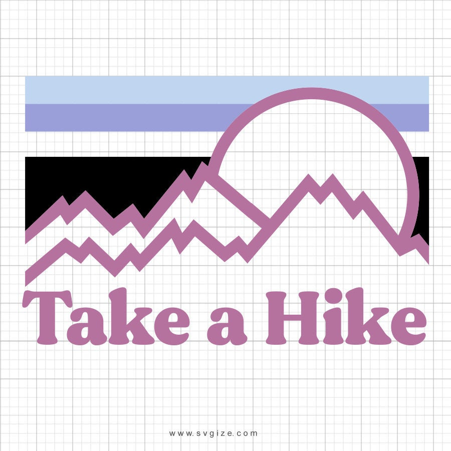 Take A Hike SVG Cut File, DXF Cut File, Clipart, Printable, Silhouette, Svg, Dxf, Png, Jpeg, Cricut - ClipartAccess