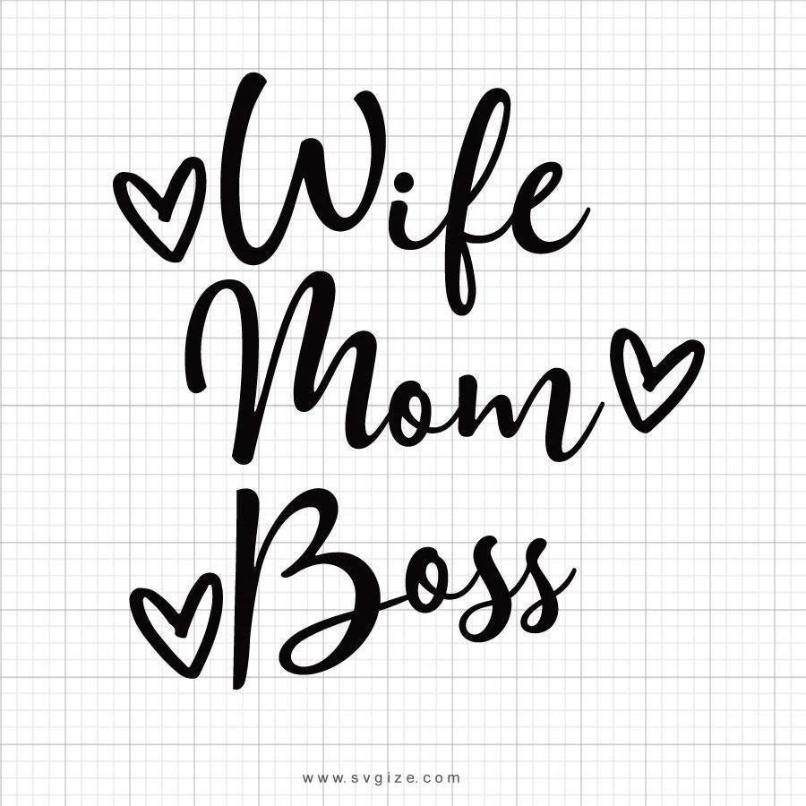 Wife Mom Boss SVG Cut File, DXF Cut File, Clipart, Printable, Silhouette, Svg, Dxf, Png, Jpeg, Cricut - ClipartAccess