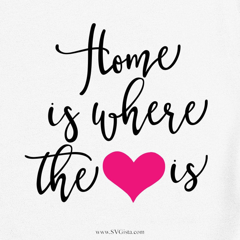 Home Is Where The Heart Is Svg, Home Svg, SVG, Home Sweet Home, Svg, Clipart, Svg, Dxf, Pdf, Cricut Cut Files, Silhouette Cut Files, Cricut - ClipartAccess