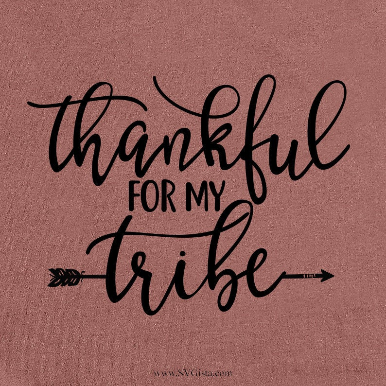 Thankful For My Tribe Svg, Fall Svg, Autumn Svg, Thanksgiving Svg, Cricut, SVG, Silhouette Cut Files, Cricut Cut File, Craft, Crafting