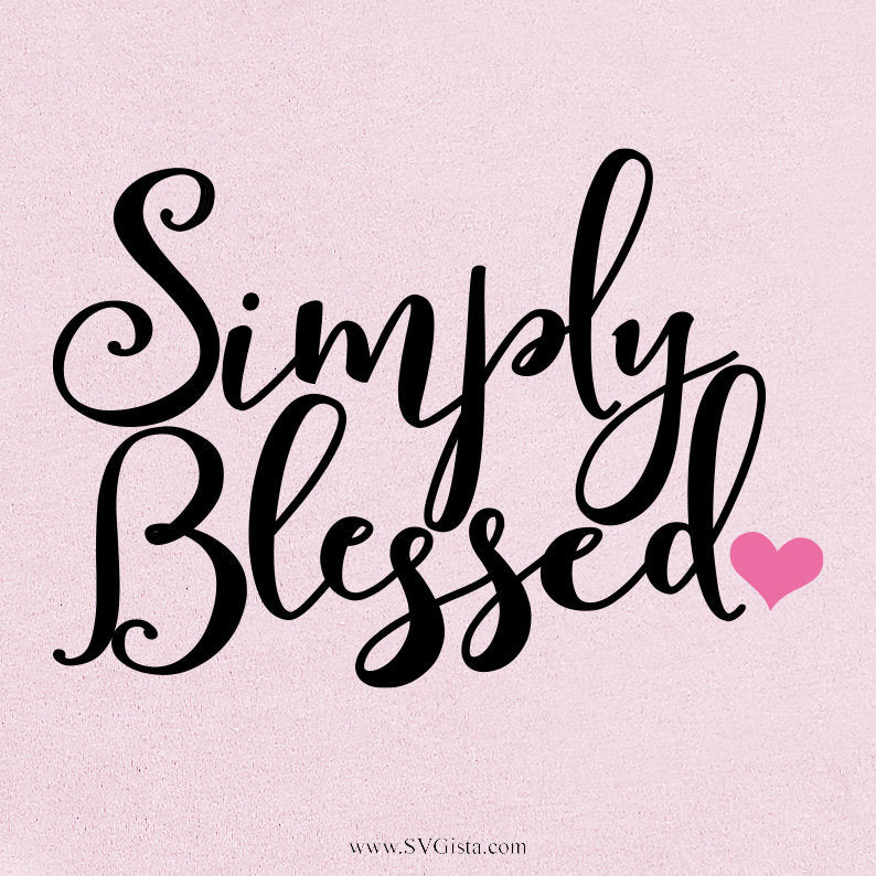 Simply Blessed Svg, Blessed Svg, Clipart, Svg, Dxf, Pdf, Cricut Cut Files, Silhouette Cut Files, Cricut