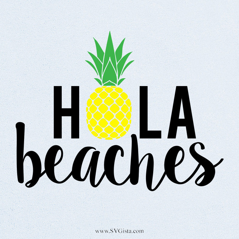 Hola Beaches, Hola Beaches Svg, Summer Svg, Beach Svg, SVG Cut File, Clip Art, Printable For Crafters And Designers, Svg, Dxf, Png, Jpeg