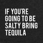 If You're Going To Be Salty Bring Tequila SVG Cut File, DXF Cut File, Clipart, Printable, Silhouette, Svg, Dxf, Png, Jpeg, Cricut - ClipartAccess