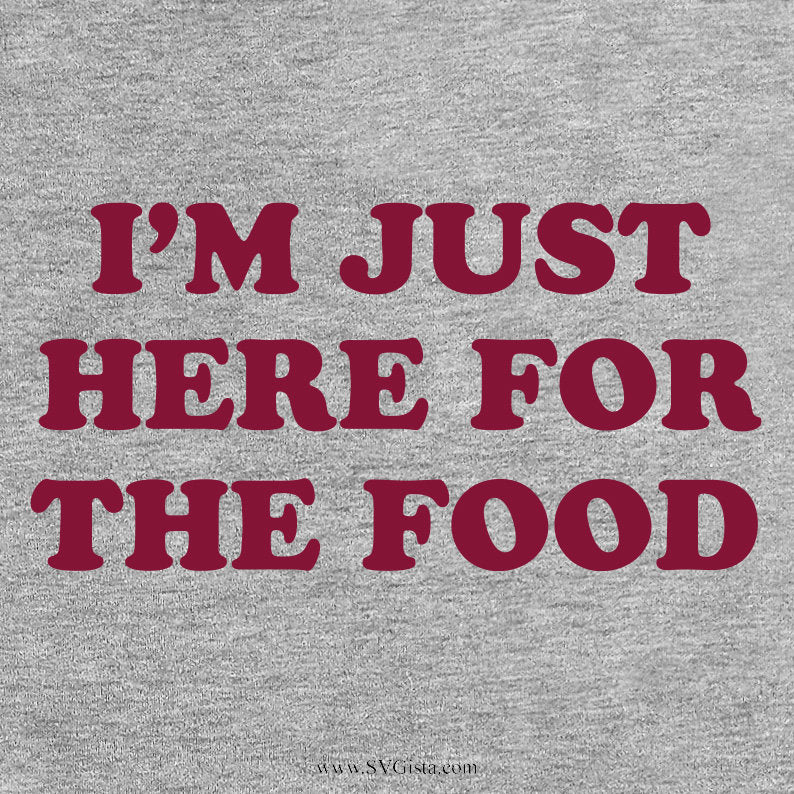 I'm Just Here For The Food Svg, Thanksgiving Svg, SVG Cut File, DXF Cut File, food svg, Printable, Silhouette, Svg, Dxf, Png, Jpeg, Cricut