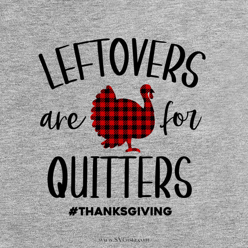 Leftovers Are For Quitters Svg, Turkey Svg, Plaid Turkey Svg, Svg, Thanksgiving Svg, Cricut, SVG, Silhouette Cut Files, Cricut Cut File