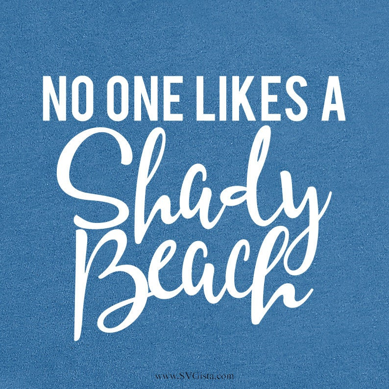 No One Likes A Shady Beach SVG Cut File, DXF Cut File, Clipart, Printable, Silhouette, Svg, Dxf, Png, Jpeg, Cricut