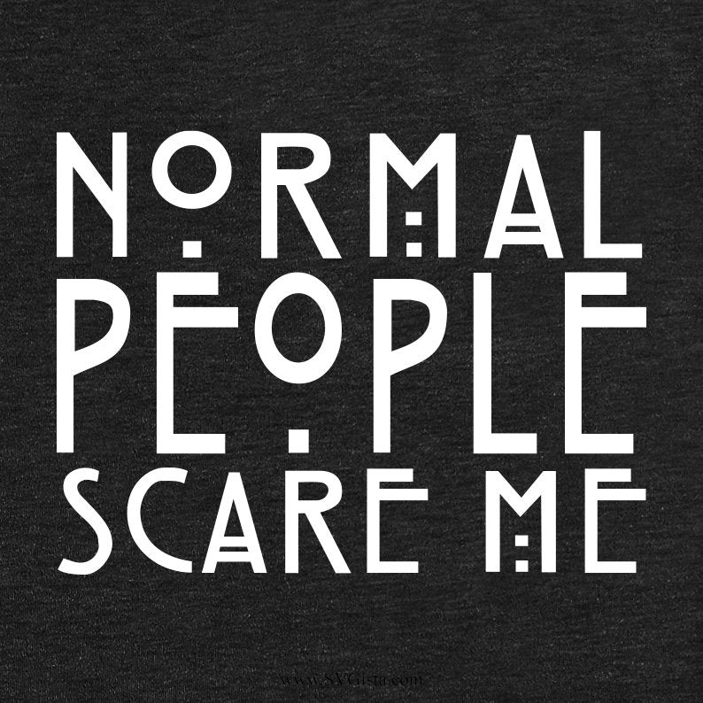 Normal People Scare Me SVG Cut File, Clip Art, Printable For Crafters And Designers, Svg, Dxf, Png, Jpeg, Cricut - ClipartAccess
