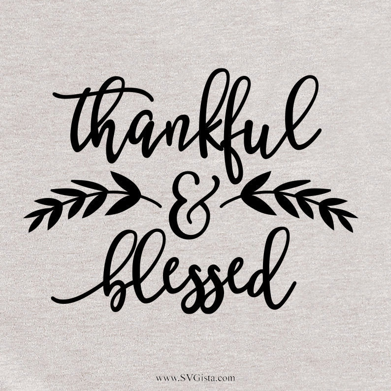 Thankful And Blessed Svg, SVG, Fall SVG, Thanksgiving Svg, Fall Shirt Svg, SVG, Cricut File, Silhouette, Cricut