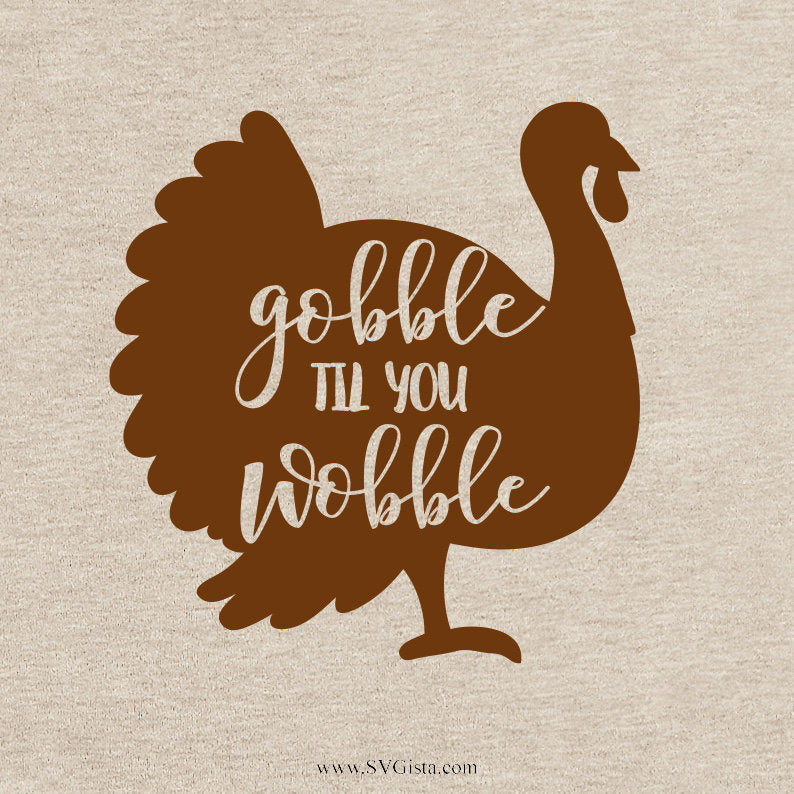 Gobble Til You Wobble Svg, Thanksgiving Svg, Turkey Svg, Svg, DXF Cut File, Clipart, Printable, Silhouette, Svg, Dxf, Png, Jpeg, Cricut