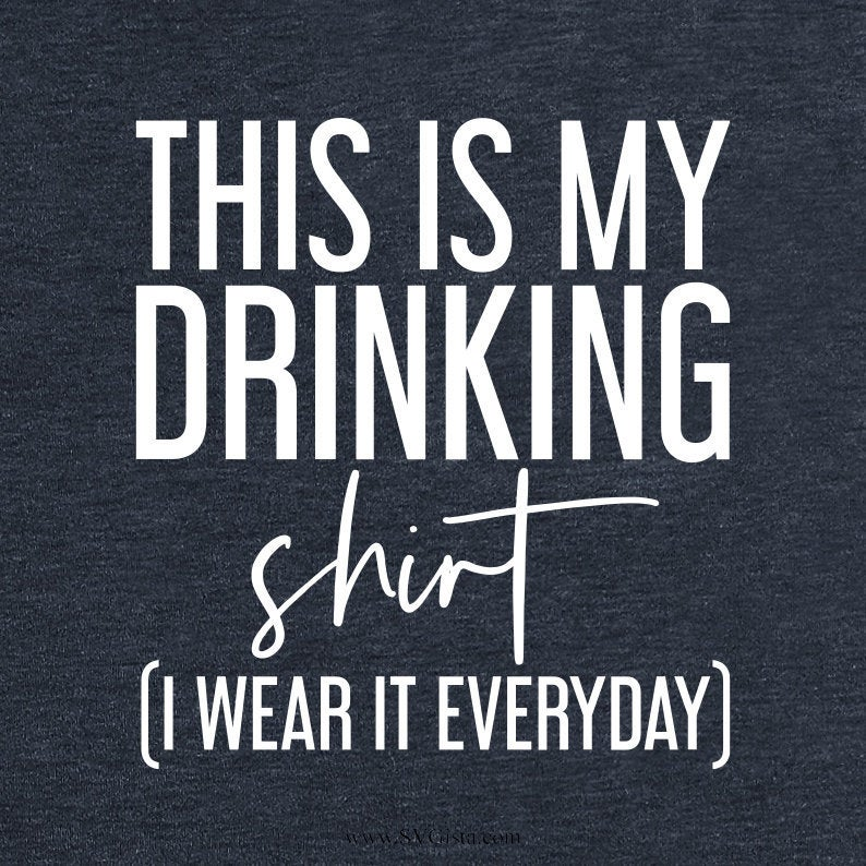 This Is My Drinking Shirt Svg, SVG Cut File, DXF Cut File, Clipart, Printable, Silhouette, Svg, Dxf, Png, Jpeg, Cricut, Drinks Svg - ClipartAccess