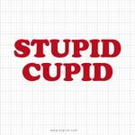 Stupid Cupid Svg Saying - svgize