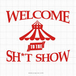 Welcome To The Sh*t Show SVG Saying - svgize