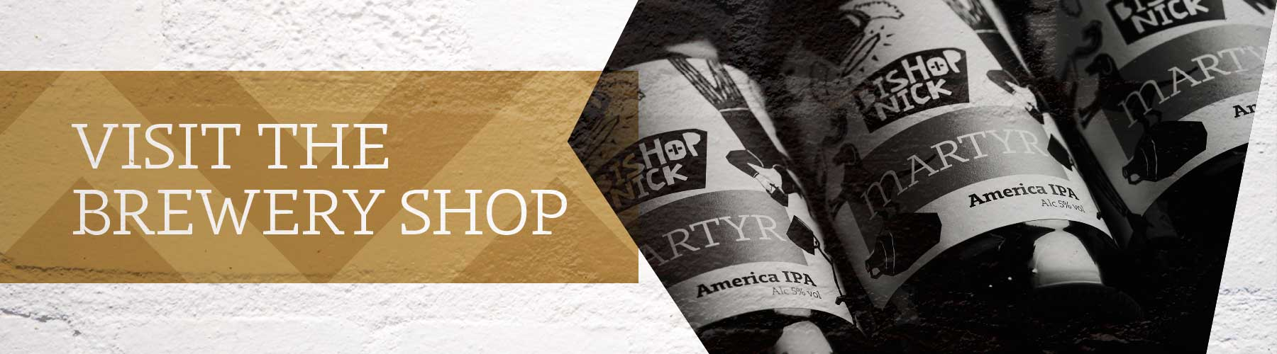 Visit the Bishop Nick Brewery Shop